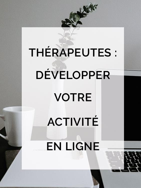 Thérapeutes développer votre activité en ligne